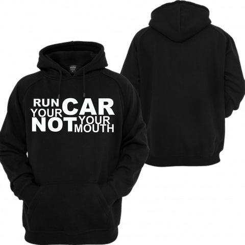 run your car not your mouth hoodie