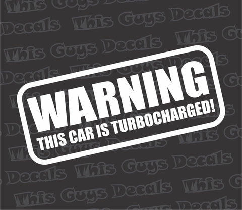 warning this car is turbocharged decal