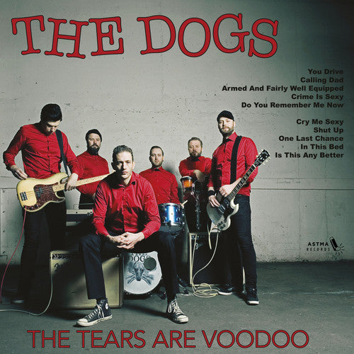 The Dogs - CD - The Tears are Voodoo