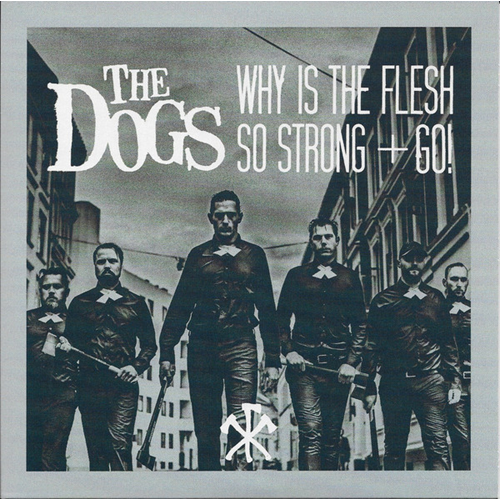 "The Dogs - Singel ""7 - Why is the Flesh so Strong + Go!"