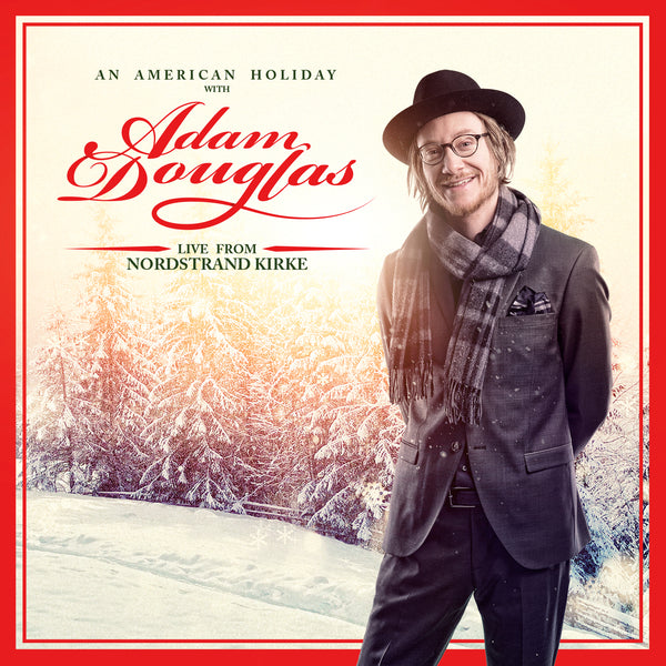 Adam Douglas: CD - The American Holiday - Live from Nordstrand Kirke - (SIGNERT)