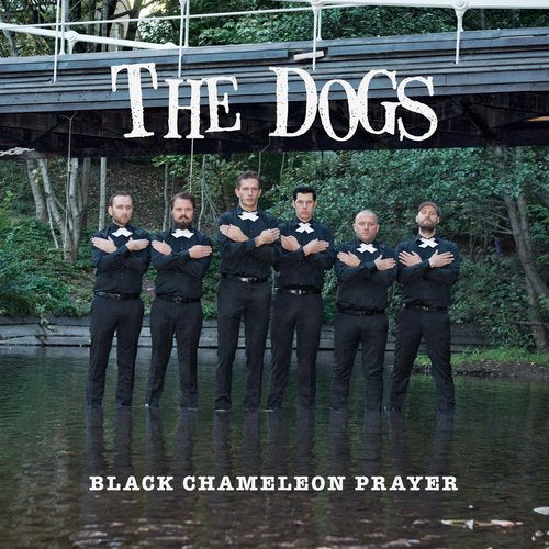 The Dogs - CD - Black Chameleon Prayer