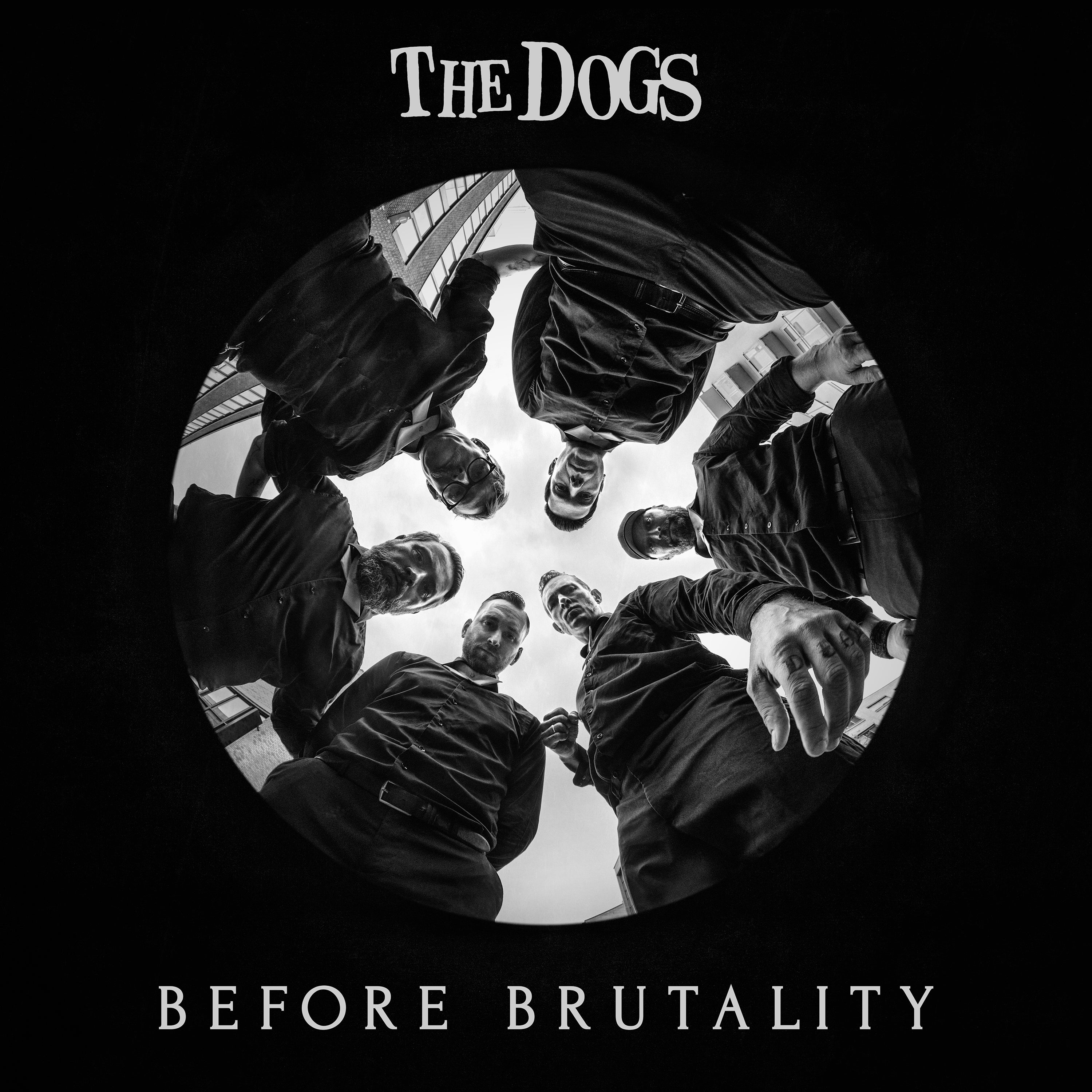 The Dogs - CD - Before Brutality (2019)