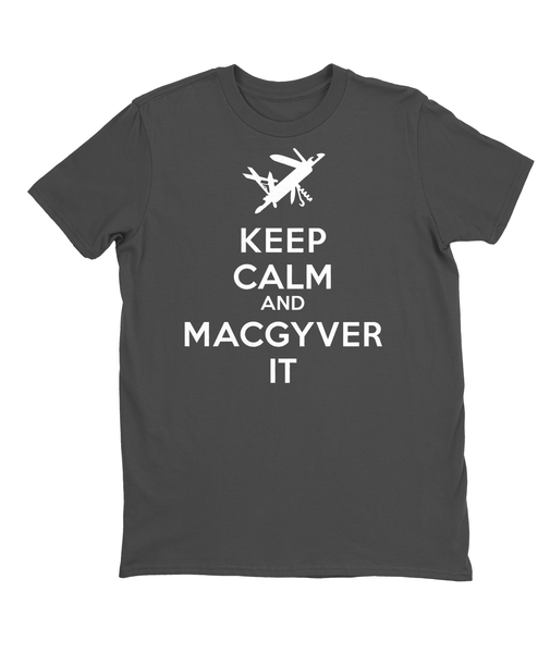 Keep Calm and MacGyver It