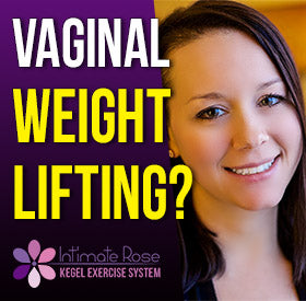 Video:  Vaginal Weightlifting - What You Need To Know!