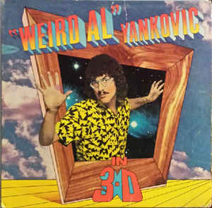 """Weird Al"" Yankovic ‎– In 3-D"