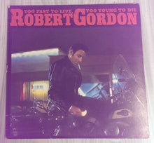 Robert Gordon - Too Fast to Live, Too Young to Die