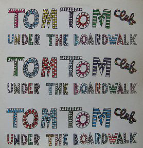 Tom Tom Club ‎– Under The Boardwalk