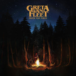 Greta Van Fleet ‎– From The Fires (NEW PRESSING)