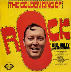 Bill Haley And The Comets ‎– The Golden King Of Rock
