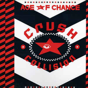 Age Of Chance ‎– Crush Collision
