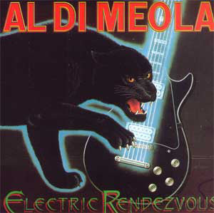 Al Di Meola ‎– Electric Rendezvous
