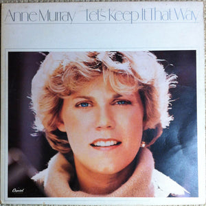 Anne Murray ‎– Let's Keep It That Way