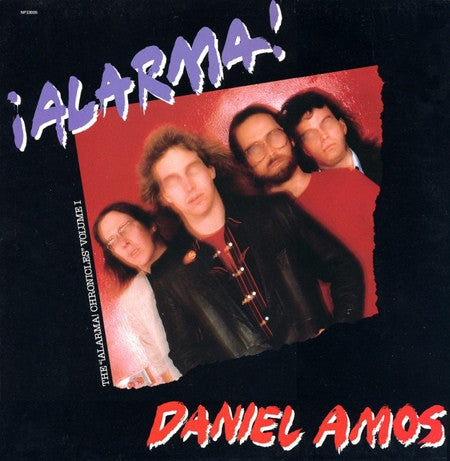 Daniel Amos ‎– ¡Alarma! (The Alarma Chronicles Vol.1)