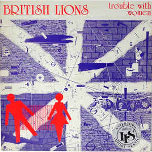 British Lions ‎– Trouble With Women