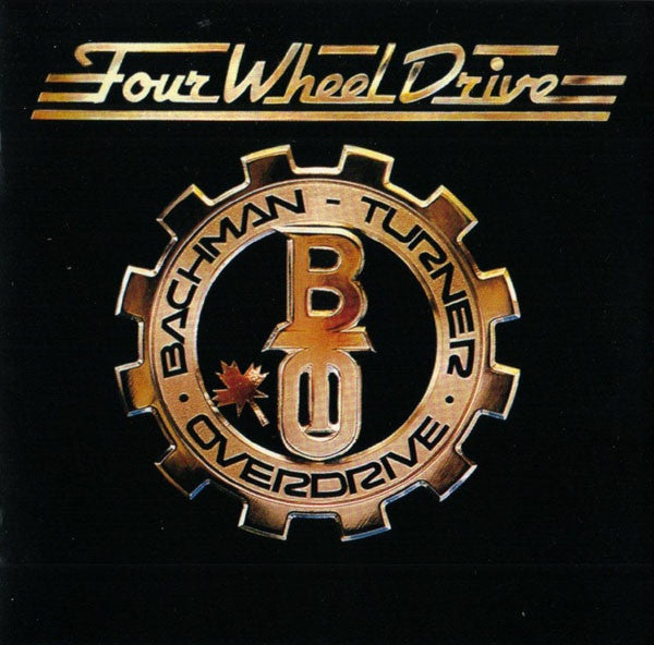 Bachman-Turner Overdrive ‎– Four Wheel Drive