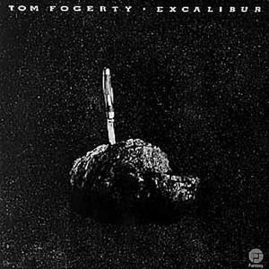 Tom Fogerty ‎– Excalibur