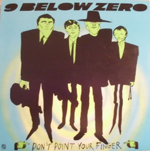 9 Below Zero* ‎– Don't Point Your Finger