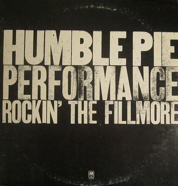 Humble Pie ‎– Performance: Rockin' The Fillmore (2 record set)