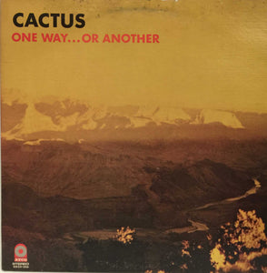 Cactus (3) ‎– One Way...Or Another