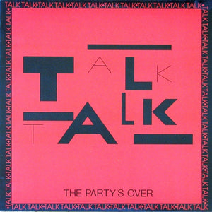 Talk Talk ‎– The Party's Over