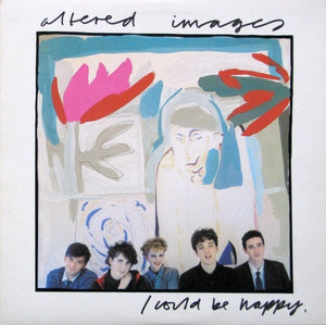 Altered Images ‎– I Could Be Happy