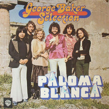 George Baker Selection ‎– Paloma Blanca