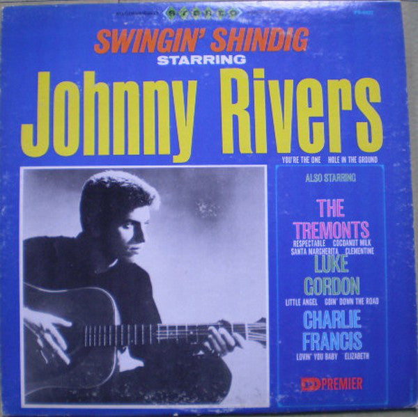 Johnny Rivers Also Starring The Tremonts, Luke Gordon (2), Charlie Francis (4) ‎– Swingin' Shindig