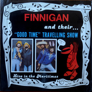 Finnigan ‎– Finnigan And Their Good Time Travelling Show Live In The Maritimes