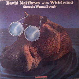 David Matthews* With Whirlwind ‎– Shoogie Wanna Boogie