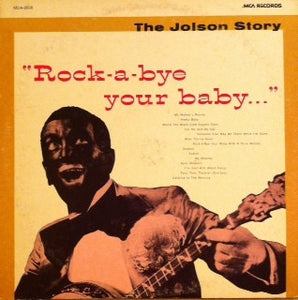 "Al Jolson ‎– The Jolson Story ""Rock-A-Bye Your Baby..."""