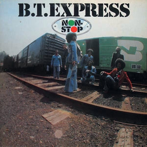 B.T. Express ‎– Non-Stop