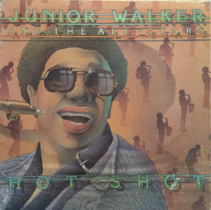 Junior Walker And The All-Stars* ‎– Hot Shot