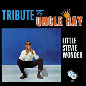 Little Stevie Wonder ‎– Tribute To Uncle Ray (NEW PRESSING)