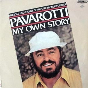 Luciano Pavarotti ‎– Pavarotti My Own Story-Musical Highlights Of His Spectacular Career