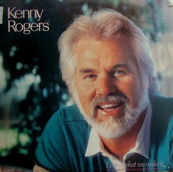 Kenny Rogers ‎– Love Is What We Make It