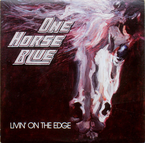 One Horse Blue ‎– Livin' On The Edge