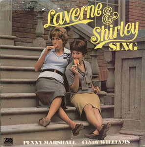 Penny Marshall & Cindy Williams ‎– Laverne & Shirley Sing