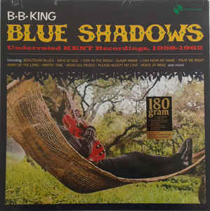 B.B. King ‎– Blue Shadows - Underrated Kent Recordings 1958-1962 (NEW PRESSING)