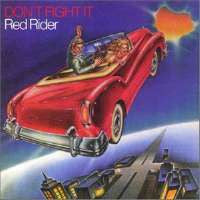 Red Rider - Don't Fight It