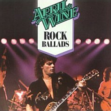 April Wine - The Best of April Wine Rock Ballads