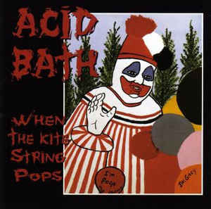 Acid Bath ‎– When The Kite String Pops (WHITE Vinyl) 2 record set