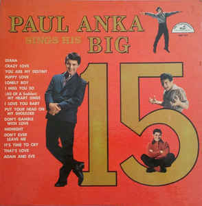 Paul Anka ‎– Paul Anka Sings His Big 15