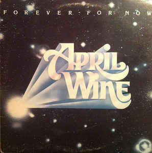 April Wine ‎– Forever For Now