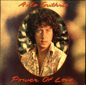 Arlo Guthrie ‎– Power Of Love