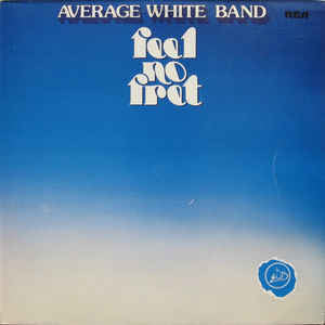 Average White Band ‎– Feel No Fret