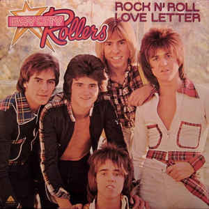 Bay City Rollers ‎– Rock N' Roll Love Letter