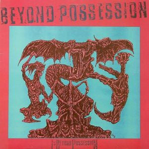 Beyond Possession ‎– Is Beyond Possession