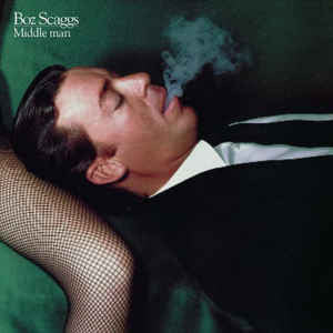 Boz Scaggs ‎– Middle Man
