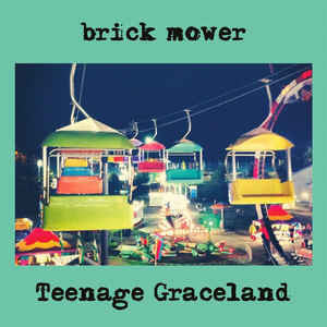 Brick Mower ‎– Teenage Graceland (NEW VINYL)